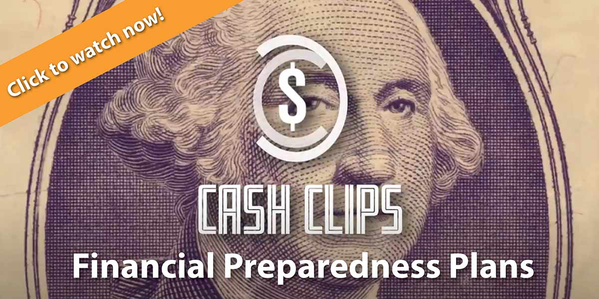 Click to watch now! Cash Clips: Financial Preparedness Plans